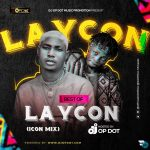 Download Mixtape: DJ OP Dot – Best Of Laycon (Icon Mix)