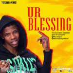 DOWNLOAD: Young King – Ur Blessing