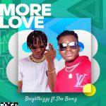 Download Music: Brightkizzy ft Shobams – More Love