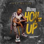 Download Music: WhizNey – Holl Up