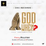 Download Music: DBG Records Ft. Rolletino, Slimkid, Young Lee & Tunaskid – God When?