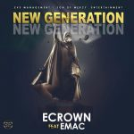 DOWNLOAD: ECrown Ft. EMac – New Generation