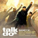 DOWNLOAD: Banky W – Talk & Do Ft. 2Baba, Timi Dakolo, Waje, Seun Kuti, Brookstone & LCGC
