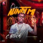DOWNLOAD: C Blvck – Omo Aunty Mi