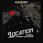 "DOWNLOAD: Deejay J Masta – ""Location"" ft. Zoro x Larry Gaaga"