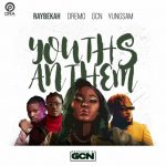 DOWNLOAD: Raybekah Ft Dremo x GCN x Yungsam – Youths Anthem