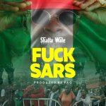 DOWNLOAD: Shatta Wale – Fvck Sars