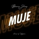 DOWNLOAD: Barry Jhay – Muje
