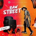 MIXTAPE: DJ Baddo – Raw Street Mix