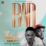 """Emac Ft. Oberz – """"BAD"""""""