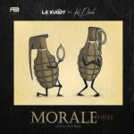 DOWNLOAD: LK Kuddy ft. Kizz Daniel – Morale (High)