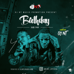 MIXTAPE: DJ NT – Birthday Mix