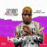 MUSIC: Eazy Money Ft. Achaa Icons – Hennessy