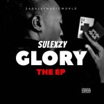 DOWNLOAD! Sulexzy – Glory (The EP)