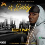 Download Music Mp3: N-Diddy Ft. Vikky Melody – High Way