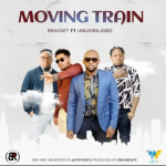 MUSIC + AUDIO: Bracket Ft. Umu Obiligbo – Moving Train