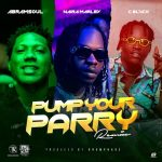 MUSIC + VIDEO: Abramsoul – Pump Your Parry (Remix) ft. Naira Marley & C Blvck
