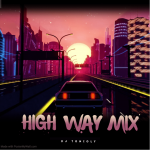 MIXTAPE: Dj Tonioly – High Way Mix
