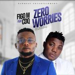 MUSIC: Figo M Ft. CDQ – Zero Worries
