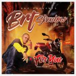 MUSIC: Brt Shadow – For You ( Prod By Slow G)