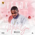 MUSIC: Venox – Me & You (Prod. By Wisedon)
