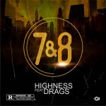 MUSIC: Highness Ft Dragzs – 7&8