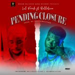 MUSIC: Lil Fresh ft Rolletino – Pending Closure