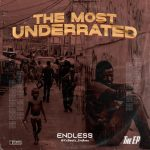 DOWNLOAD EP: Endless–The Most Underrated